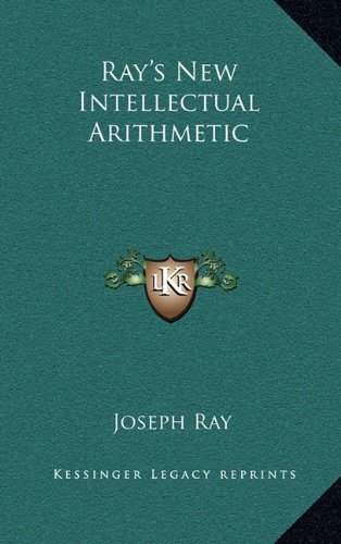 9781163325780: Ray's New Intellectual Arithmetic