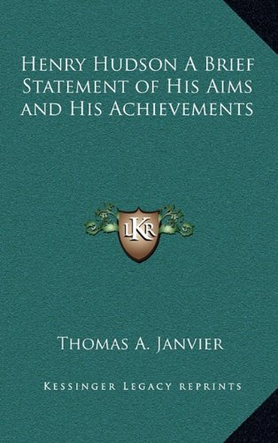 9781163325872: Henry Hudson A Brief Statement of His Aims and His Achievements
