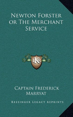 Newton Forster or The Merchant Service (1163326321) by Marryat, Captain Frederick