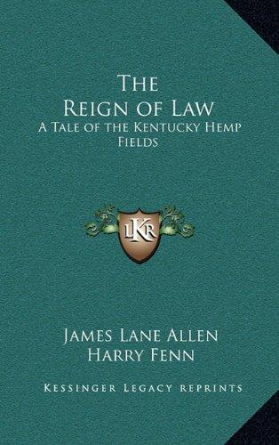 9781163328453: The Reign of Law: A Tale of the Kentucky Hemp Fields