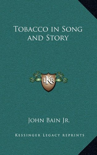 9781163330135: Tobacco in Song and Story