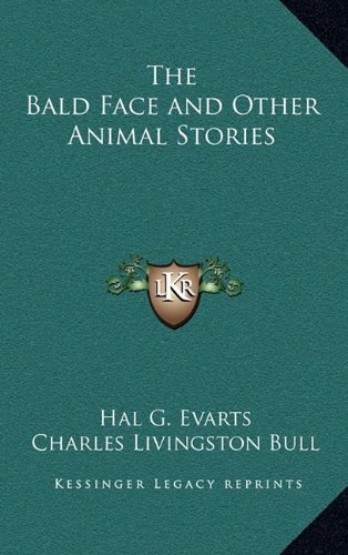 9781163330364: The Bald Face and Other Animal Stories