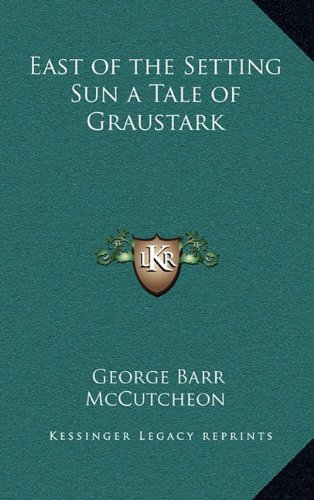 9781163331255: East of the Setting Sun a Tale of Graustark