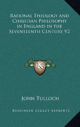 9781163331897: Rational Theology and Christian Philosophy in England in the Seventeenth Century V2