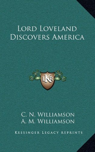 9781163332801: Lord Loveland Discovers America