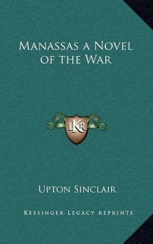Manassas a Novel of the War (1163334332) by Upton Sinclair