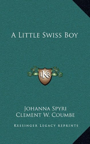 9781163334584: A Little Swiss Boy
