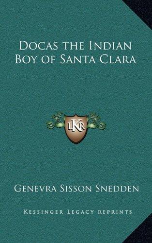 9781163335710: Docas the Indian Boy of Santa Clara