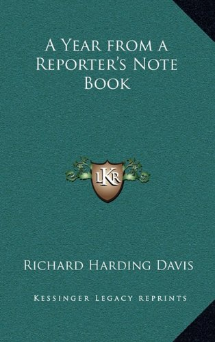 9781163336540: A Year from a Reporter's Note Book