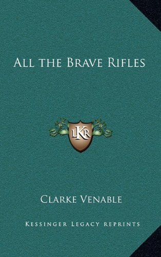 9781163338278: All the Brave Rifles