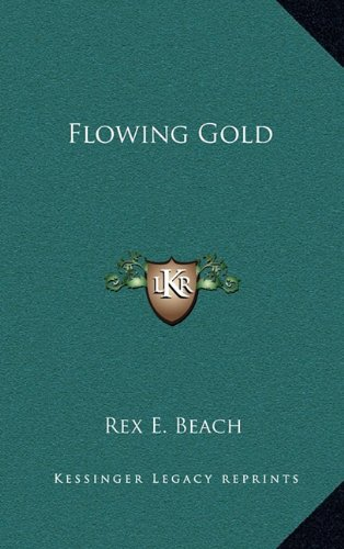 9781163339183: Flowing Gold
