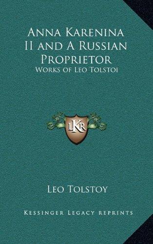9781163339374: Anna Karenina II and A Russian Proprietor: Works of Leo Tolstoi