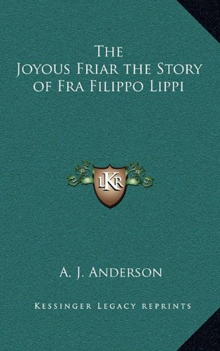 9781163341513: The Joyous Friar the Story of Fra Filippo Lippi