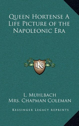 9781163341650: Queen Hortense A Life Picture of the Napoleonic Era