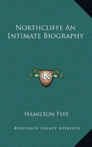 9781163341728: Northcliffe An Intimate Biography