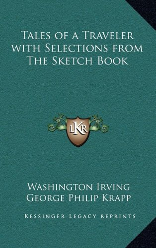 Tales of a Traveler with Selections from The Sketch Book (9781163342879) by Irving, Washington