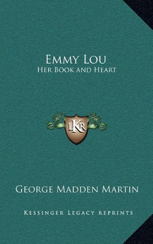 9781163343296: Emmy Lou Her Book and Heart