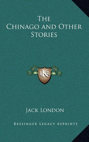 9781163343470: The Chinago and Other Stories