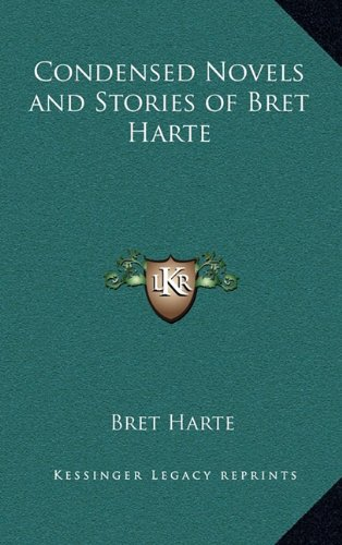 9781163343869: Condensed Novels and Stories of Bret Harte