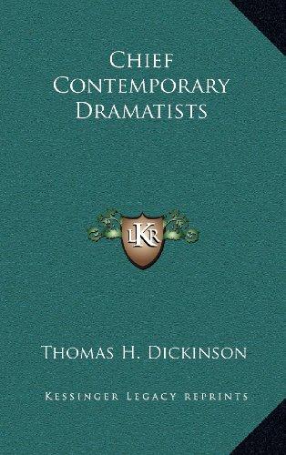 Chief Contemporary Dramatists: Dickinson, Thomas H