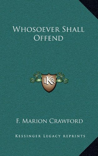 9781163345726: Whosoever Shall Offend