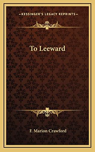 9781163345771: To Leeward