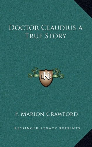 Doctor Claudius a True Story (1163345822) by Crawford, F. Marion
