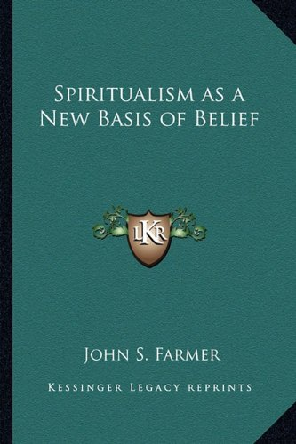 9781163346006: Spiritualism as a New Basis of Belief