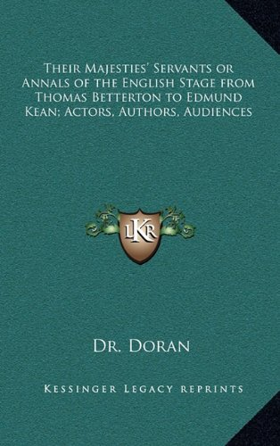 9781163346044: Their Majesties' Servants or Annals of the English Stage from Thomas Betterton to Edmund Kean; Actors, Authors, Audiences