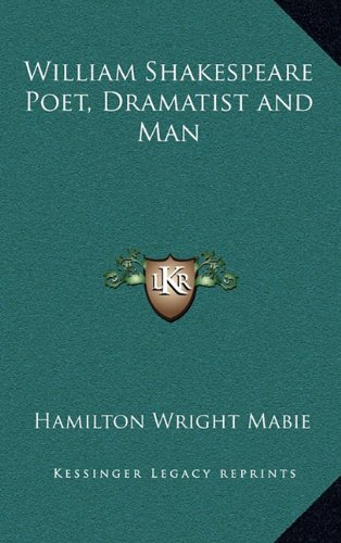 9781163347027: William Shakespeare Poet, Dramatist and Man