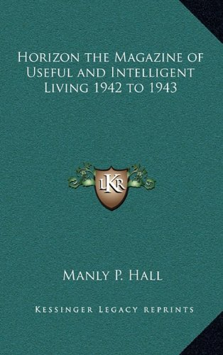 9781163348154: Horizon the Magazine of Useful and Intelligent Living 1942 to 1943