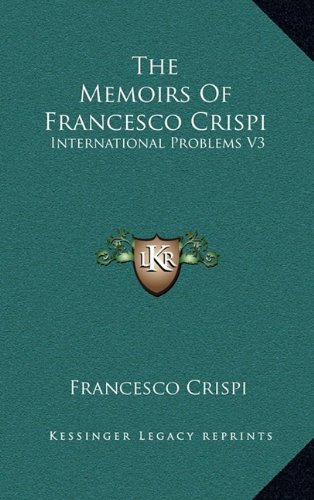 9781163350614: The Memoirs Of Francesco Crispi: International Problems V3