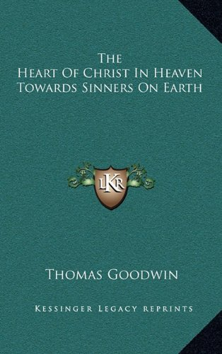 9781163350669: The Heart Of Christ In Heaven Towards Sinners On Earth
