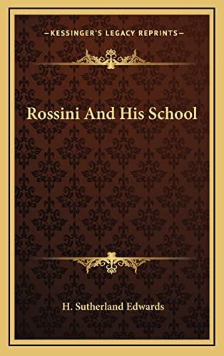 9781163353417: Rossini And His School