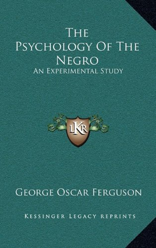 9781163353707: The Psychology Of The Negro: An Experimental Study