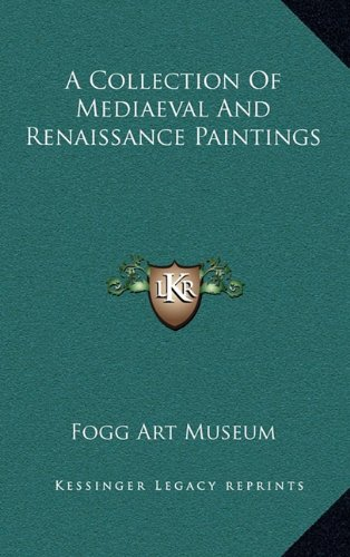 9781163353981: A Collection Of Mediaeval And Renaissance Paintings