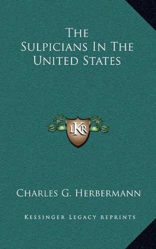 9781163354988: The Sulpicians In The United States