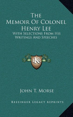 9781163357187: The Memoir Of Colonel Henry Lee: With Selections From His Writings And Speeches