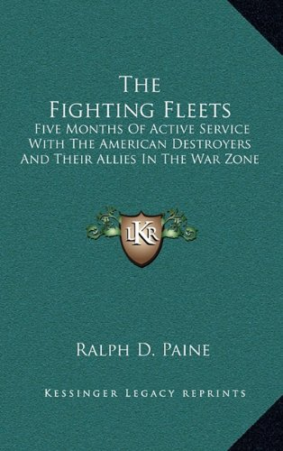 9781163357491: The Fighting Fleets: Five Months Of Active Service With The American Destroyers And Their Allies In The War Zone