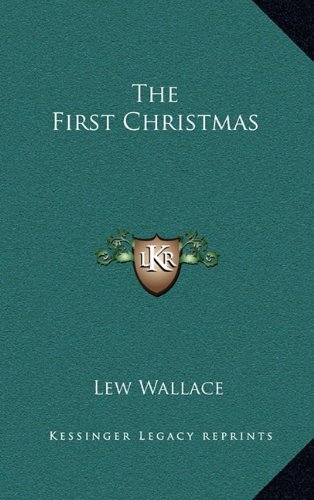 The First Christmas (9781163358962) by Lew Wallace