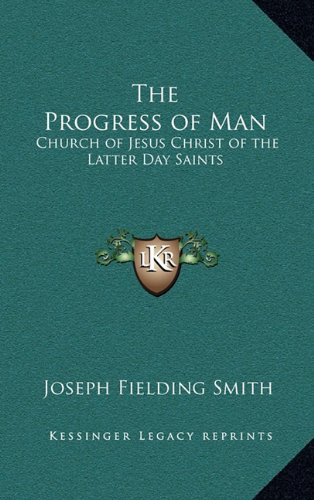 9781163359396: The Progress of Man: Church of Jesus Christ of the Latter Day Saints