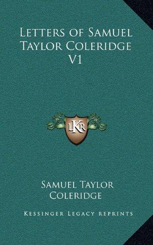Letters of Samuel Taylor Coleridge V1 (9781163360224) by Samuel Taylor Coleridge