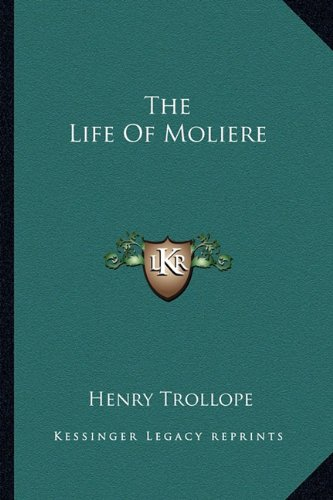 9781163360491: The Life of Moliere