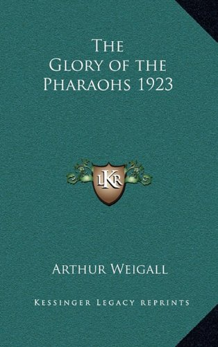 9781163364567: The Glory of the Pharaohs 1923