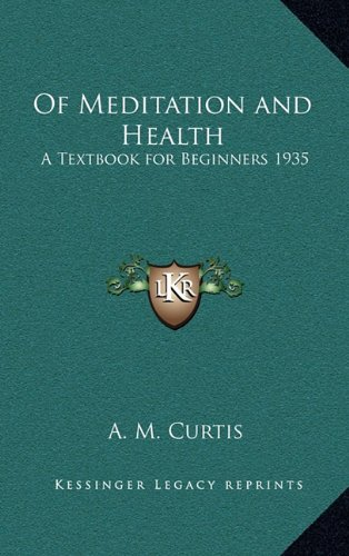 9781163365090: Of Meditation and Health: A Textbook for Beginners 1935
