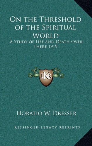 9781163365168: On the Threshold of the Spiritual World: A Study of Life and Death Over There 1919