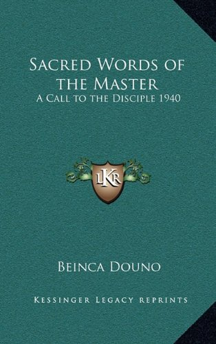 9781163365496: Sacred Words of the Master: A Call to the Disciple 1940