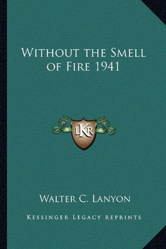 9781163365533: Without the Smell of Fire 1941