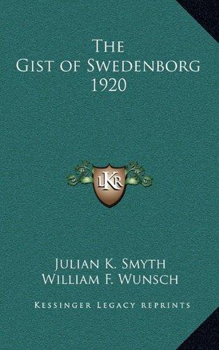 9781163365663: The Gist of Swedenborg 1920