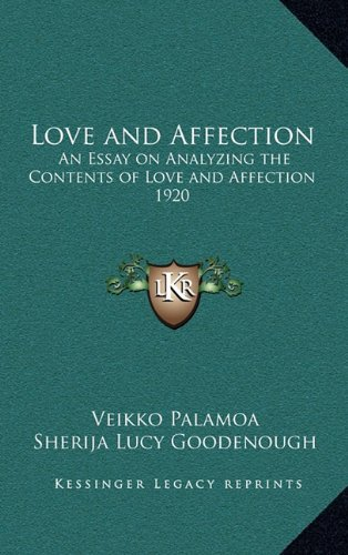 9781163365991: Love and Affection: An Essay on Analyzing the Contents of Love and Affection 1920